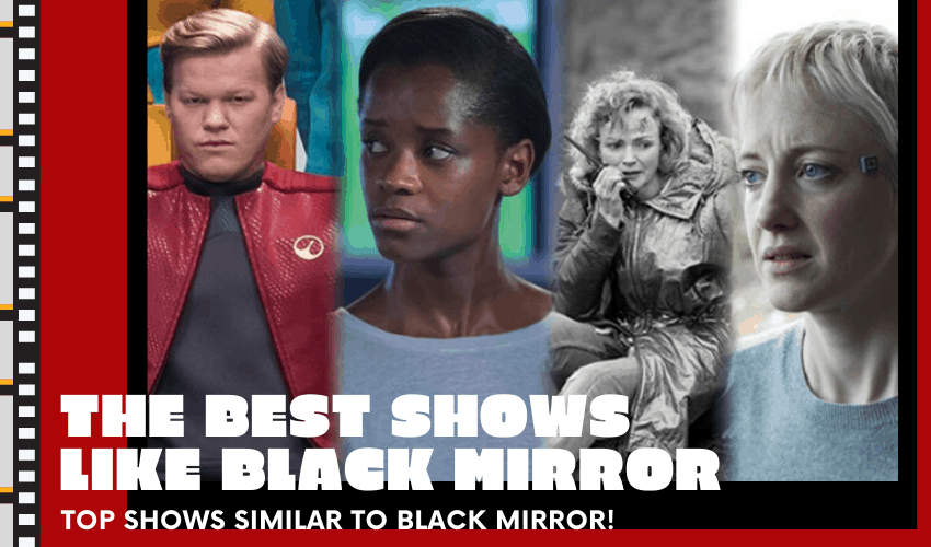 The Best Shows Like Black Mirror – Top Shows Similar to Black Mirror!