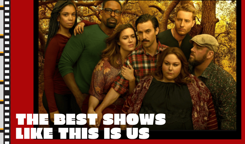 The Best Shows Like This is Us – 11+ Similar Shows to This is Us