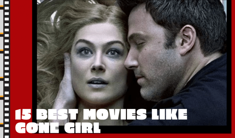 The 15 Best Movies Like Gone Girl – Top Alternatives to Consider