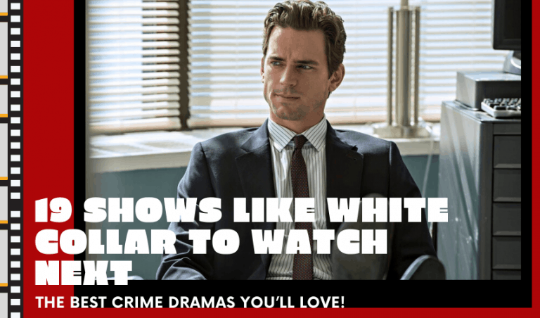 19 Shows Like White Collar to Watch Next -The Best Crime Dramas You'll Love!