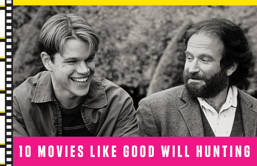 Top 10 Movies Like Good Will Hunting [2020 Picks]