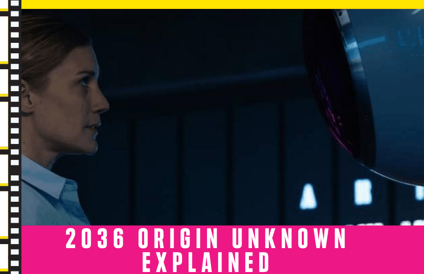 2036 Origin Unknown Explained: Overview, Story + Characters!