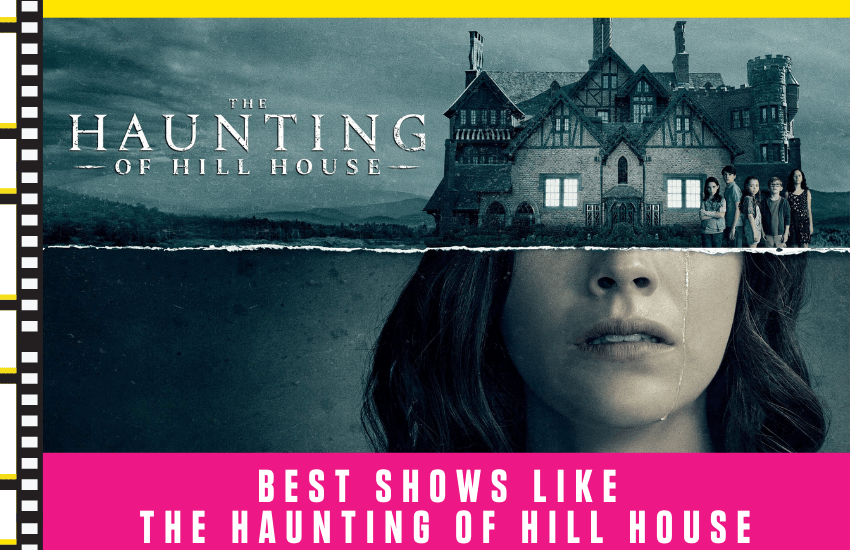 Best Shows Like Haunting of Hill House