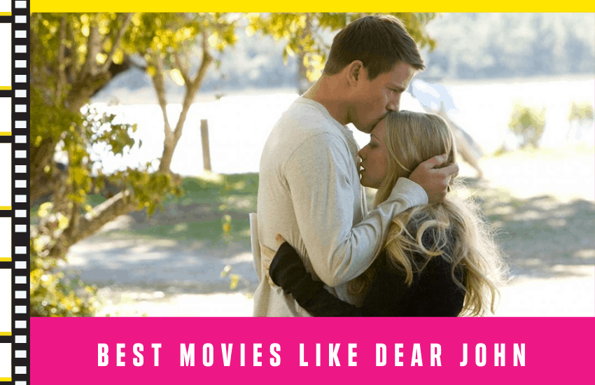 Best Movies Like Dear John – Top 6 Options You Need to Know