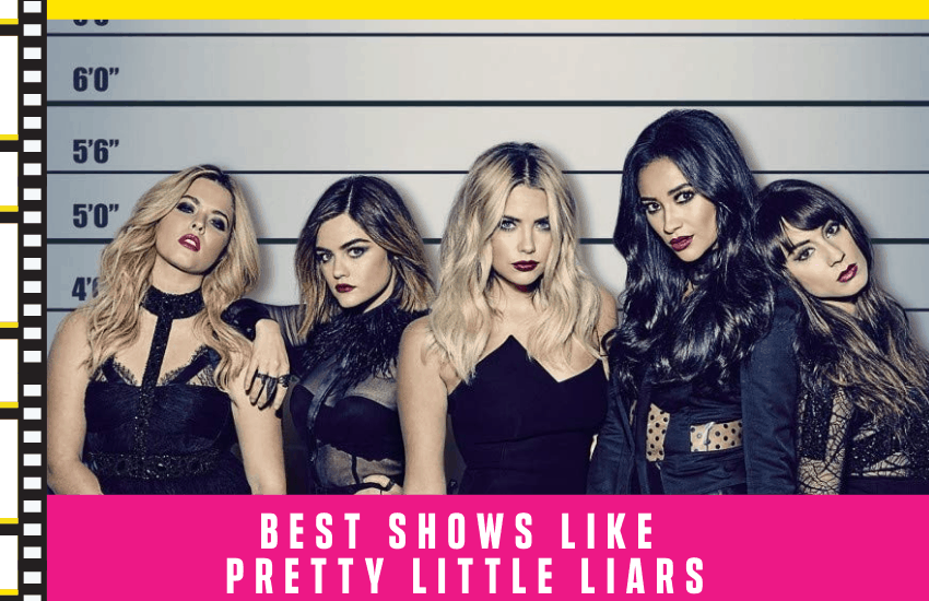 Best Shows Like Pretty Little Liars That You'll Love