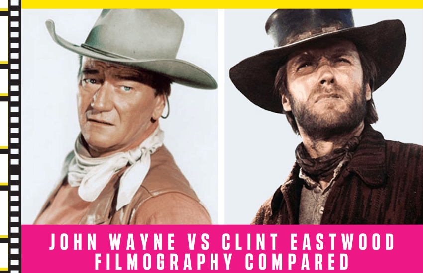 John Wayne vs Clint Eastwood Filmography Compared