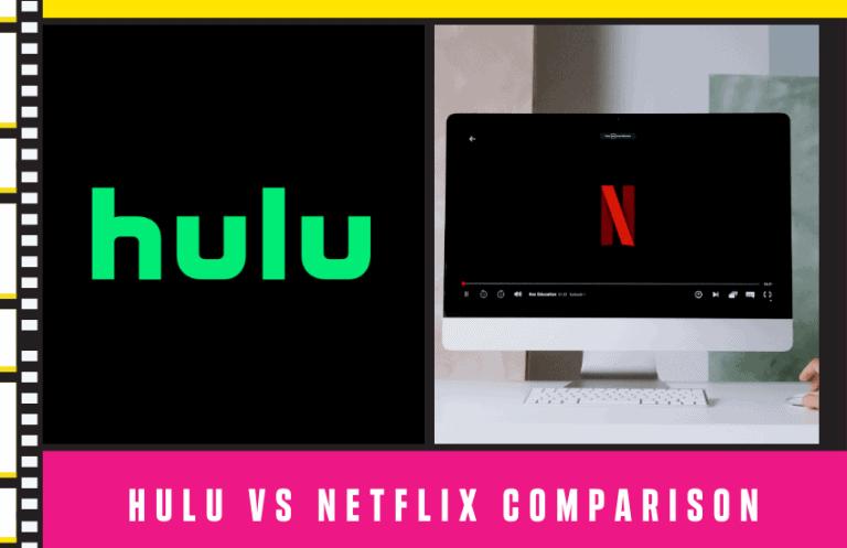 Hulu vs Netflix [2021 Comparison]