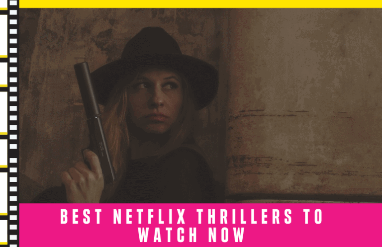 The Best Netflix Thrillers to Watch Now –  Top 2021 List