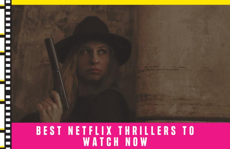Best Netflix Thrillers to Watch Now