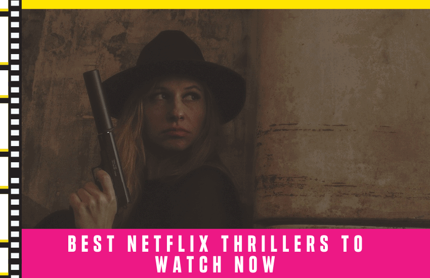 Best Netflix Thrillers to Watch Now