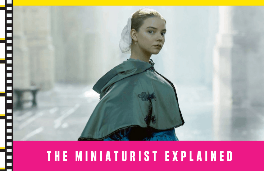 The Miniaturist Explained: The Explanation You Need