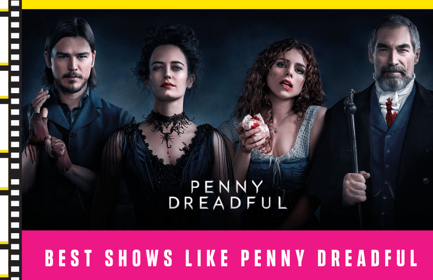 Best Shows Like Penny Dreadful: Our Top Selection