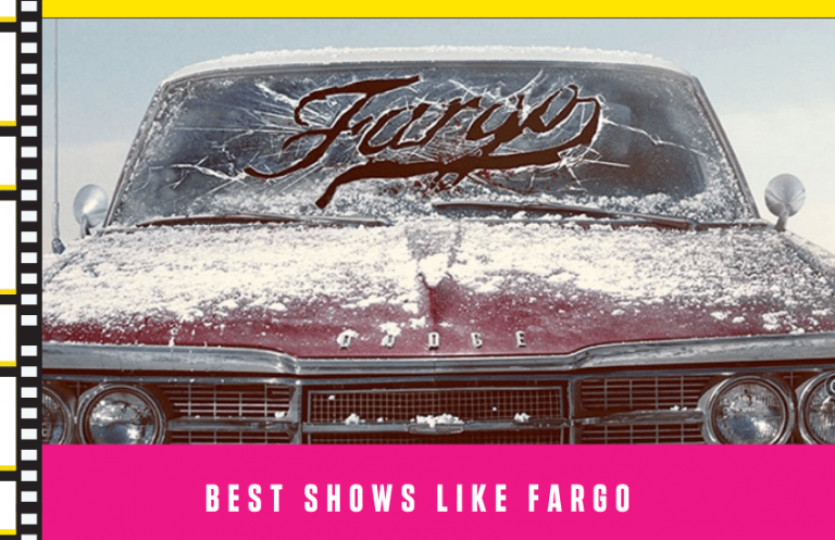 Best Shows Like Fargo: Our Top Choices