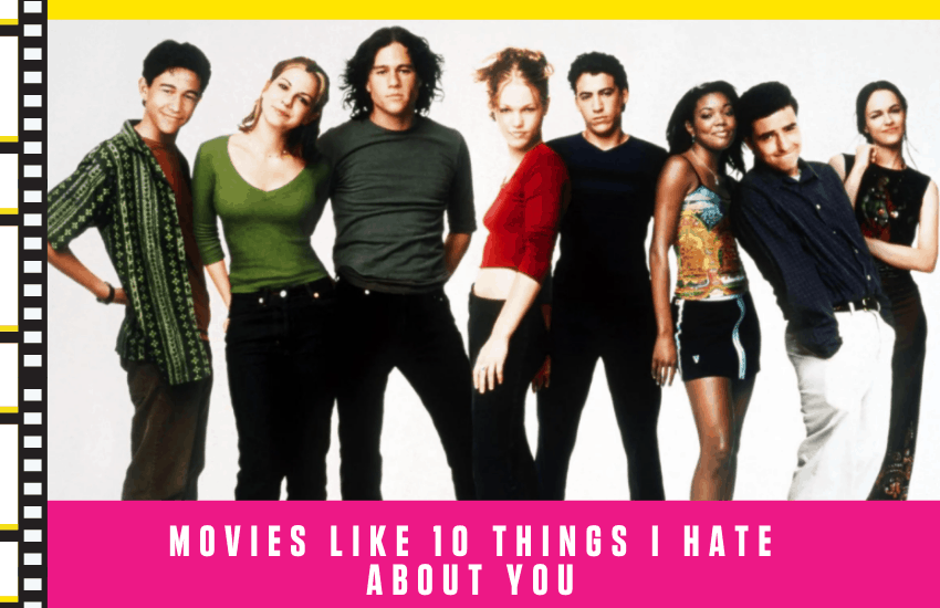 Movies Like 10 Things I Hate About You
