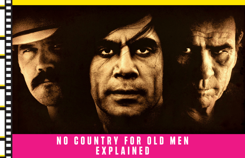 No Country for Old Men Explained: All You Need to Know