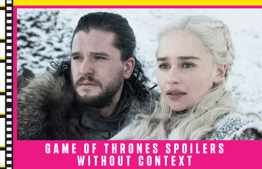Game of Thrones Spoilers Without Context: Read This Before Watching!