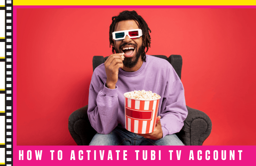 How to Activate Tubi TV Account [2021]: Step By Step Guide